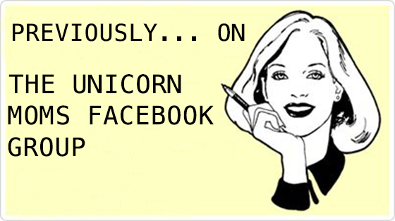 Unicorn Moms FB Group